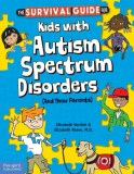 Survival-Guide-for-Kids-with-Autism-Spectrum-Disorders-Elizabeth-Verdick-Elizabeth-Reeve_tn4