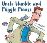 Uncle Wunkle and Miggle Mouse 2